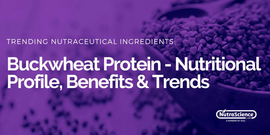 Buckwheat Protein - Nutritional Profile, Benefits and Trends