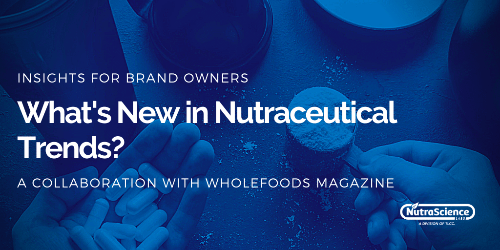 What's New in Nutraceutical Trends?